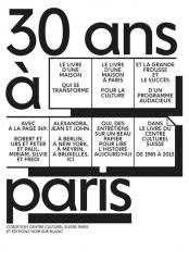 30 ans à Paris - 1985-2015 : Centre culturel suisse