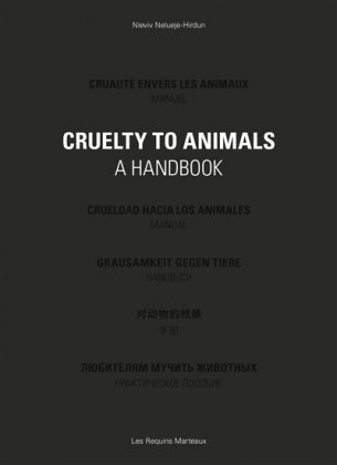 Cruelty to animals : a handbook / Cruauté envers les animaux : manuel