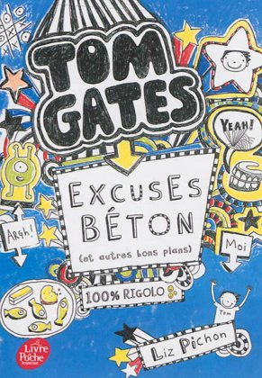 Tom Gates - T. 2 : Excuses béton [poche]