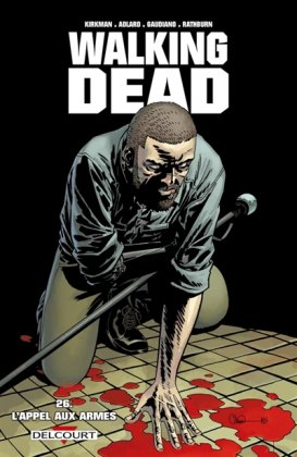 Walking Dead - T. 26 : L'appel aux armes