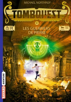 TombQuest - T. 4 : Les Guerriers de pierre