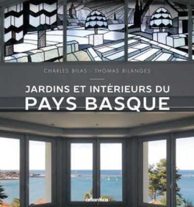 Jardins et intérieurs du Pays basque - Inside and out : Basque country estates