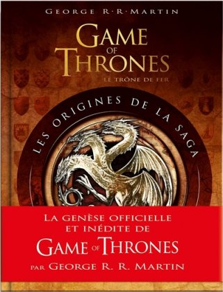 Game of Thrones : les origines de la saga