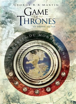 Game of Thrones : les cartes du monde connu