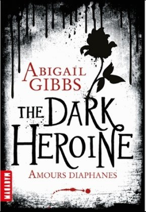 The Dark Heroine - T. 1 : Amours diaphanes